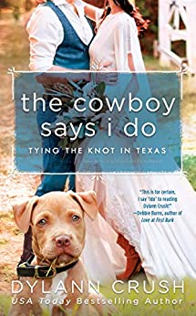 The Cowboy Says I Do by Dylann Crush