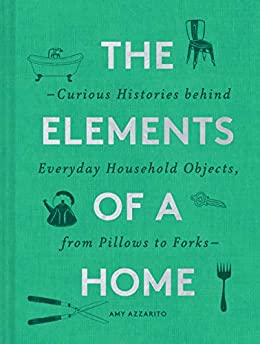 The Elements of a Home by Amy Azzarito