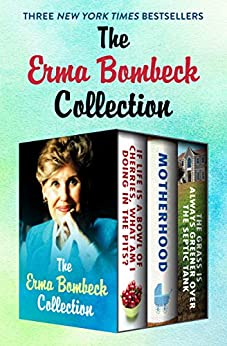 The Erma Bombeck Collection by Erma Bombeck