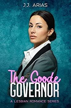 The Goode Governor by J.J. Arias