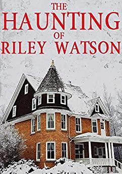 The Haunting of Riley Watson