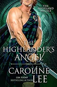 The Highlander's Angel by Caroline Lee
