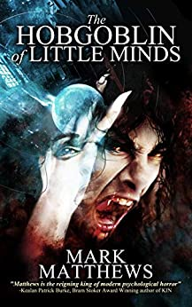 The Hobgoblin of Little Minds by Mark Matthews