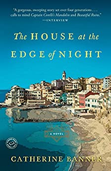 The House at the Edge of Night by Catherine Banner