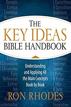 The Key Ideas Bible Handbook by Ron Rhodes
