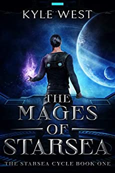 The Mages of Starsea by Kyle West