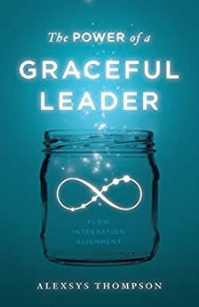The Power of a Graceful Leader by Alexsys Thompson