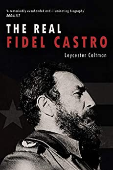 The Real Fidel Castro by Leycester Coltman