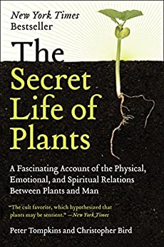 The Secret Life of Plants by Christopher Bird