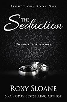 The Seduction by Roxy Sloane