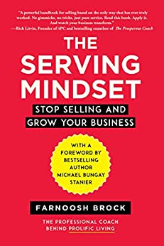 The Serving Mindset by Farnoosh Brock