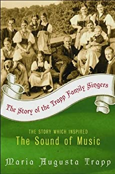 The Story of the Trapp Family Singers by Maria Augusta Trapp
