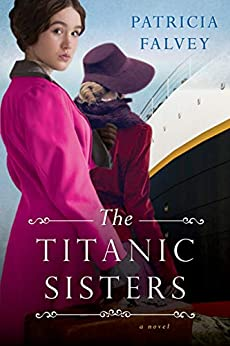 The Titanic Sisters by Patricia Falvey