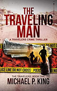 The Traveling Man by Michael P. King