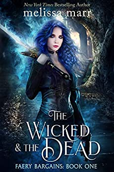 The Wicked & The Dead by Melissa Marr