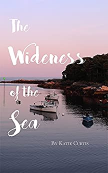 The Wideness of the Sea by Katie Curtis