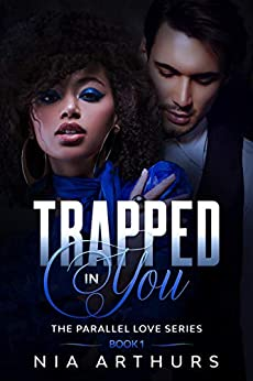 Trapped in You by Nia Arthurs
