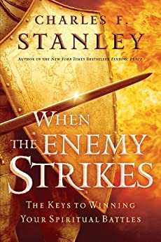 When the Enemy Strikes by Charles F. Stanley