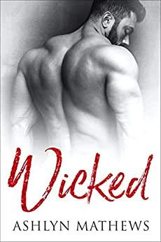 Wicked by Ashlyn Mathews