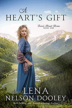 A Heart's Gift by Lena Nelson Dooley