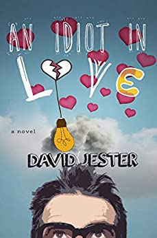An Idiot in Love by David Jester