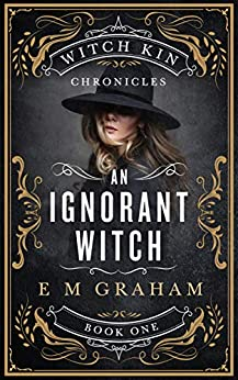 An Ignorant Witch by E M Graham