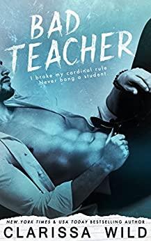 Bad Teacher by Clarissa Wild