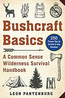 Bushcraft Basics by Leon Pantenburg