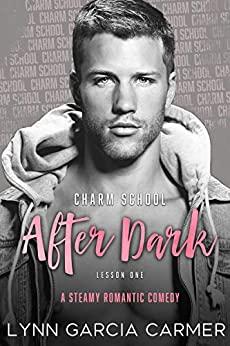 Charm School After Dark by Lynn Garcia Carmer