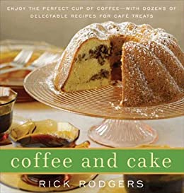 Coffee and Cake by Rick Rodgers