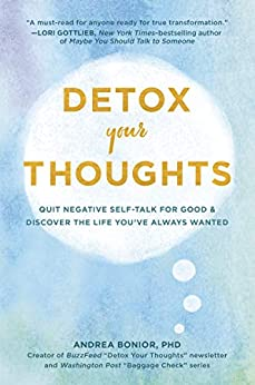 Detox Your Thoughts by Andrea Bonior