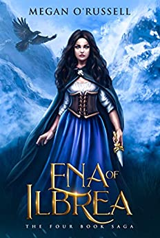 Ena of Ilbrea by Megan O'Russell