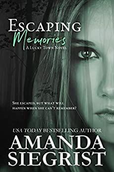 Escaping Memories by Amanda Siegrist