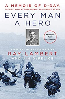 Every Man a Hero by Jim DeFelice
