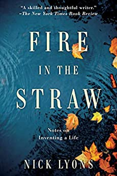 Fire in the Straw by Nick Lyons