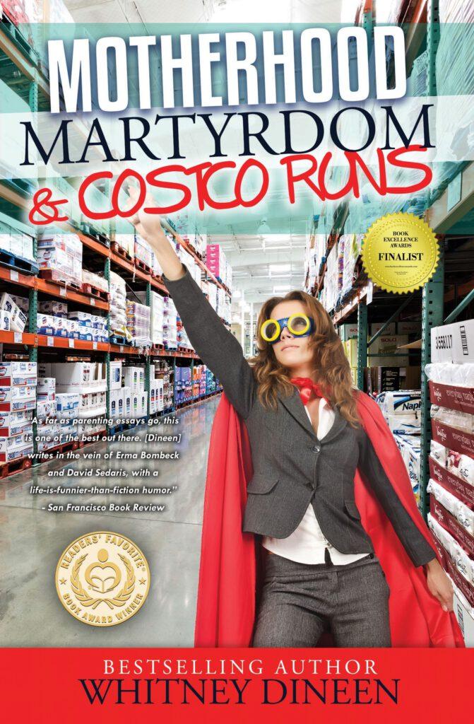 Motherhood, Martyrdom & Costco Runs