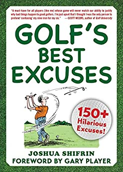 Golf's Best Excuses by Joshua Shifrin