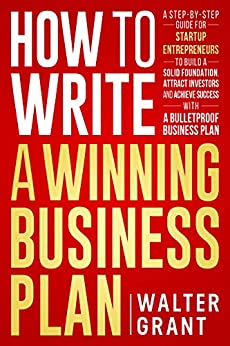How to Write a Winning Business Plan by Walter Grant