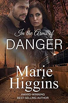 In the Arms of Danger by Marie Higgins