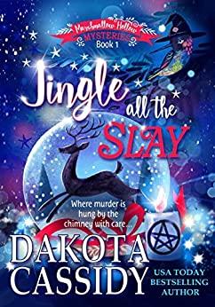 Jingle All the Slay by Dakota Cassidy
