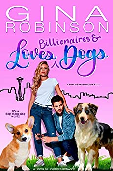 Loves Billionaires & Dogs by Gina Robinson