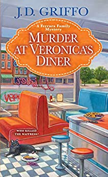 Murder at Veronica's Diner by J.D. Griffo