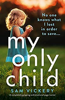 My Only Child by Sam Vickery