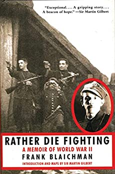 Rather Die Fighting by Frank Blaichman