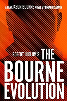 Robert Ludlum's The Bourne Evolution by Brian Freeman