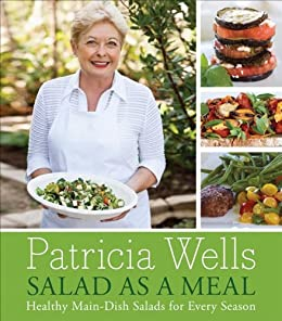 Salad as a Meal by Patricia Wells