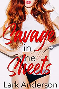 Savage in the Sheets by Lark Anderson