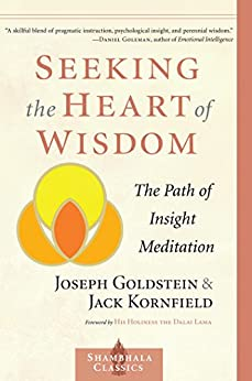 Seeking the Heart of Wisdom by Joseph Goldstein