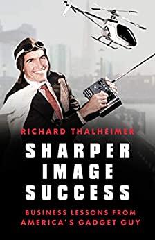 Sharper Image Success by Richard Thalheimer