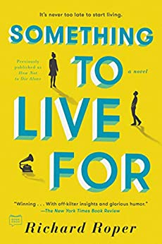 Something to Live For by Richard Roper
